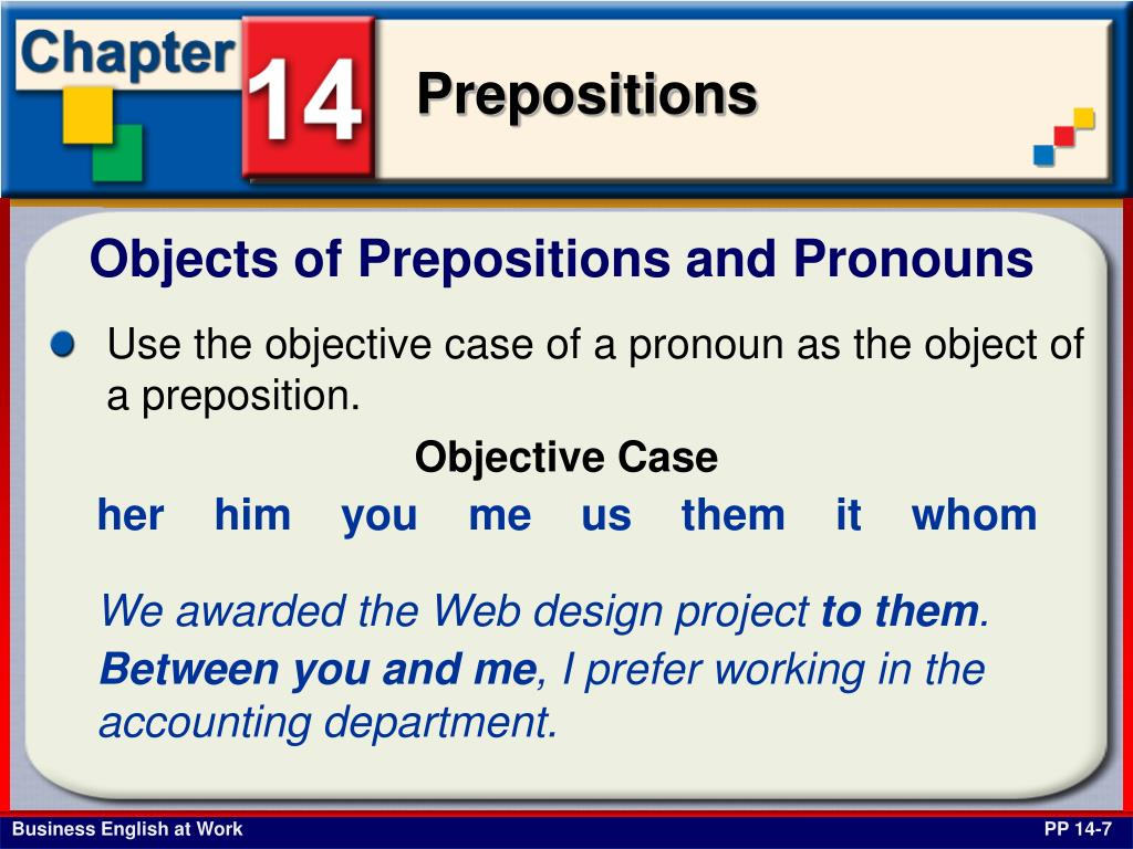 Objects of Prepositions and Pronouns