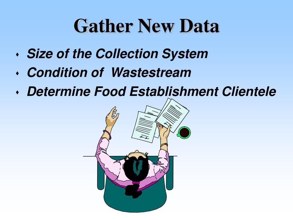 Gather New Data