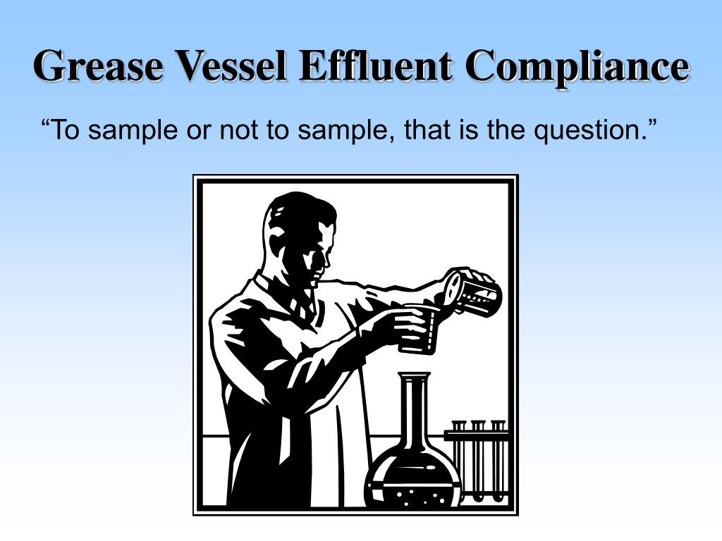 Grease Vessel Effluent Compliance