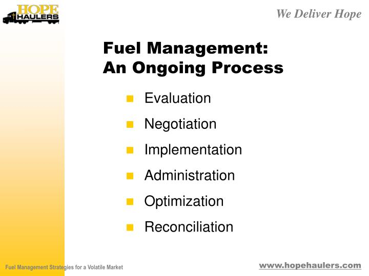Fuel management an ongoing process
