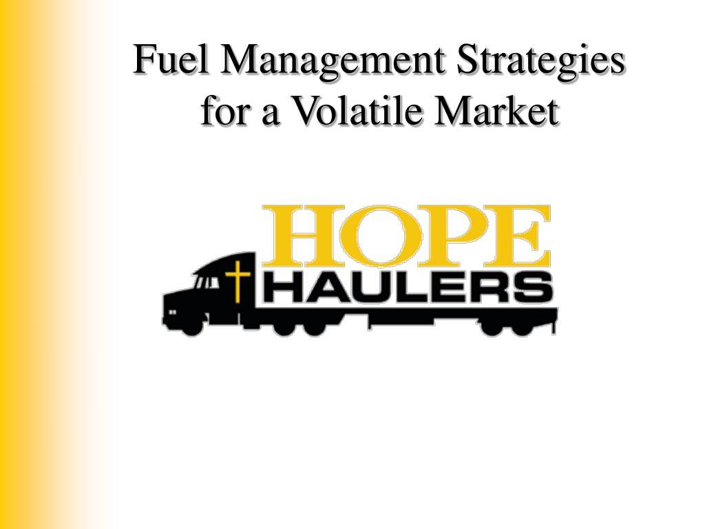 Fuel Management Strategies