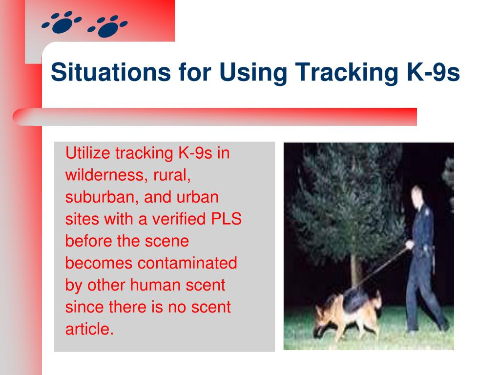 Situations for Using Tracking K-9s