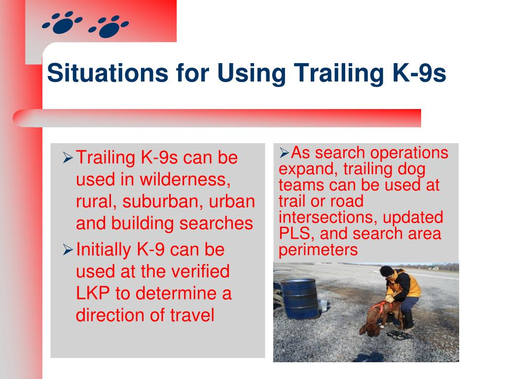 Situations for Using Trailing K-9s