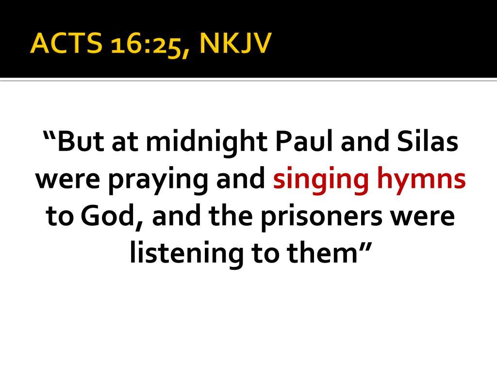 ACTS 16:25, NKJV