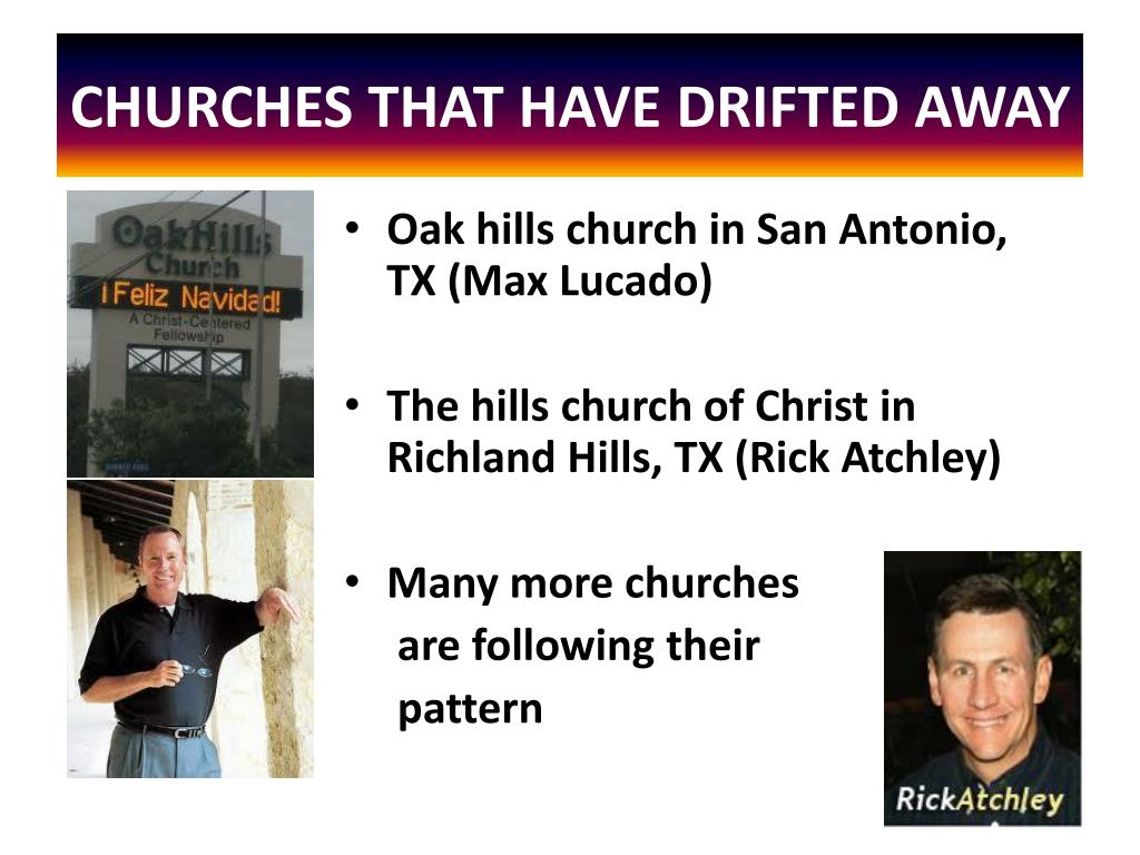 CHURCHES THAT HAVE DRIFTED AWAY