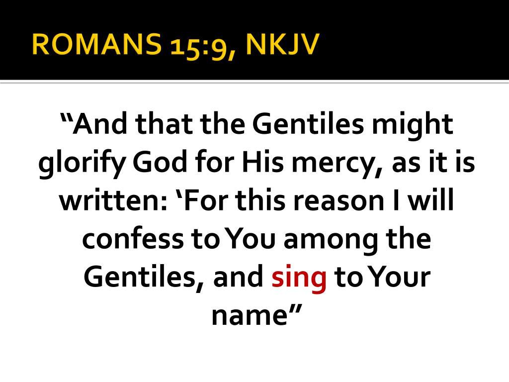 ROMANS 15:9, NKJV