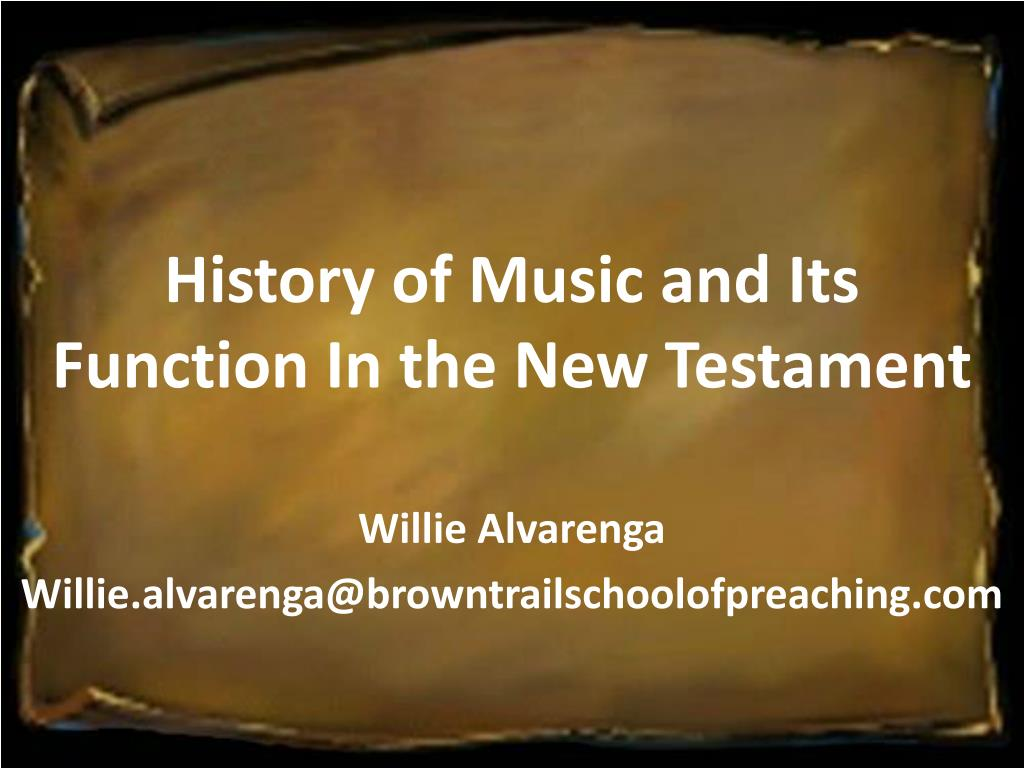 History of Music and Its Function In the New Testament