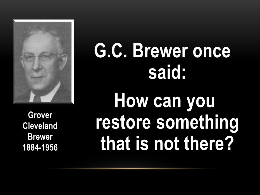 G.C. Brewer once said: