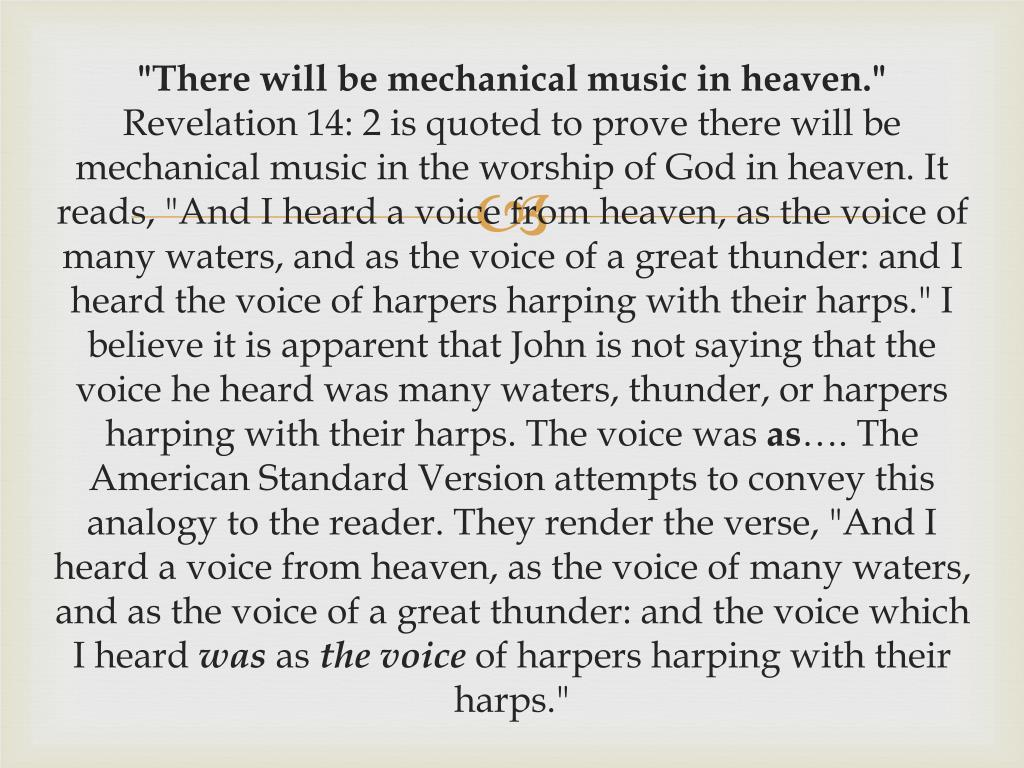 """""""There will be mechanical music in heaven."""""""