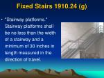 fixed stairs 1910 24 g