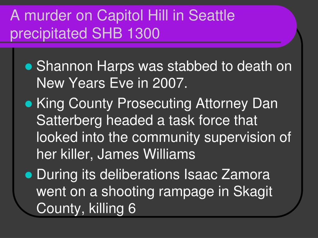 A murder on Capitol Hill in Seattle precipitated SHB 1300