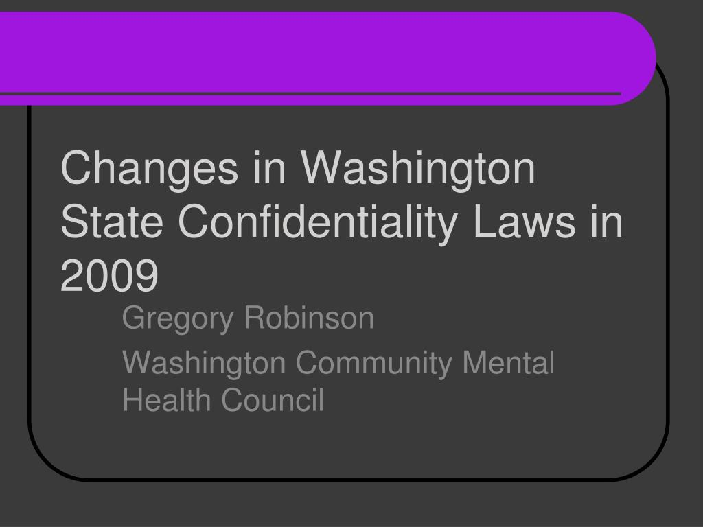 Changes in Washington State Confidentiality Laws in 2009