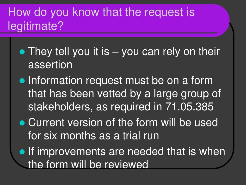 How do you know that the request is legitimate?