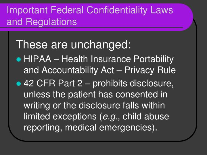 Important federal confidentiality laws and regulations