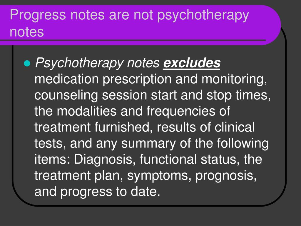 Progress notes are not psychotherapy notes