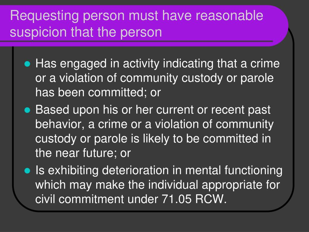 Requesting person must have reasonable suspicion that the person
