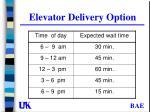 elevator delivery option