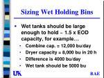 sizing wet holding bins