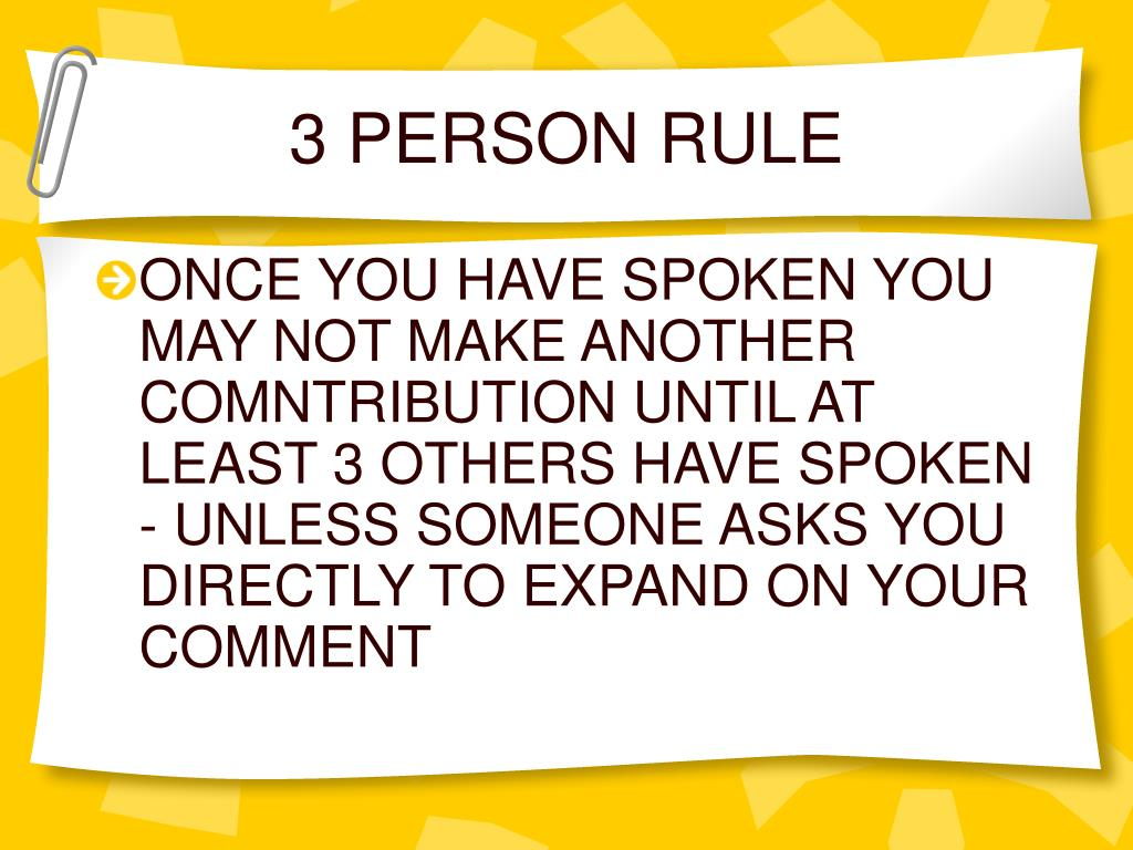 3 PERSON RULE