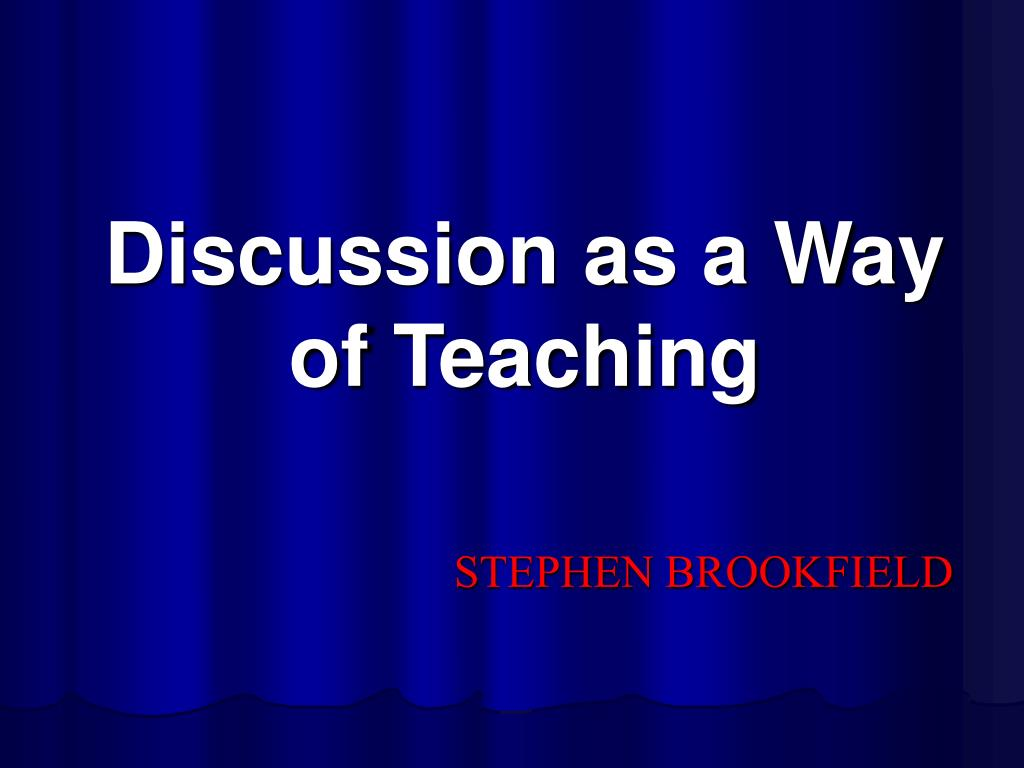 Discussion as a Way of