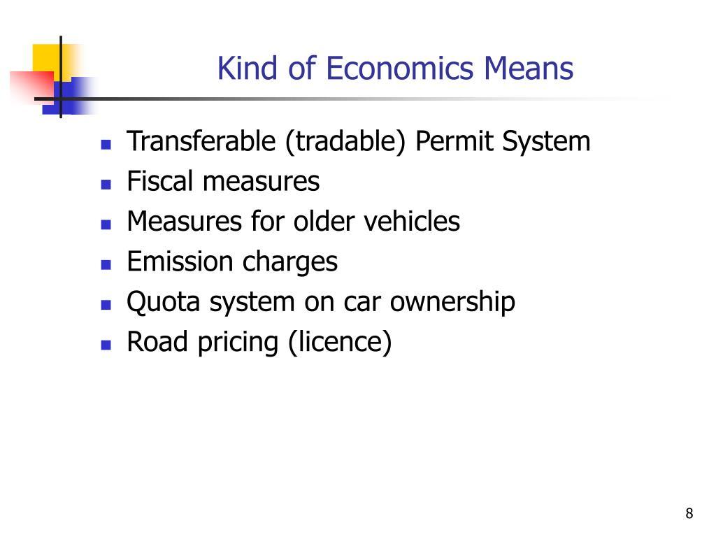 Kind of Economics Means
