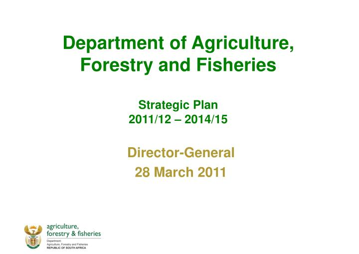Department of agriculture forestry and fisheries strategic plan 2011 12 2014 15