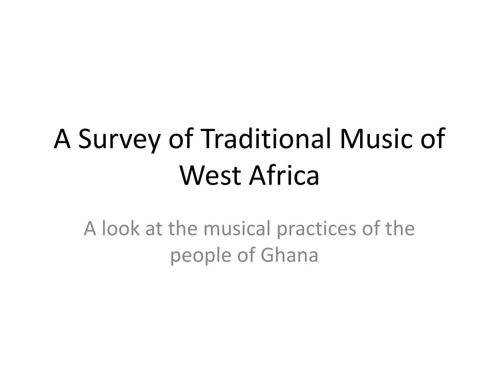 PPT - A Survey of Traditional Music of West Africa