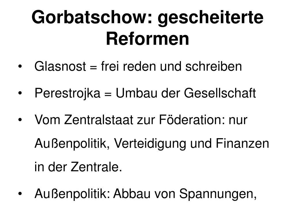Gorbatschow: gescheiterte Reformen