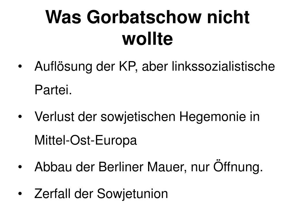 Was Gorbatschow nicht wollte