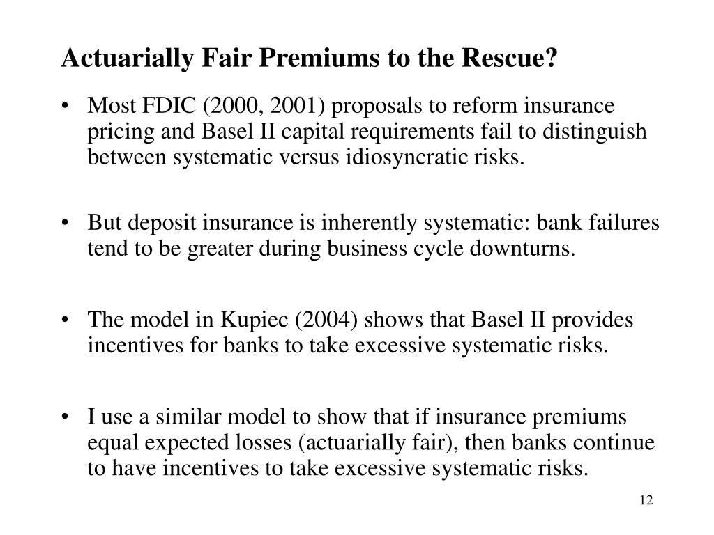 Actuarially Fair Premiums to the Rescue?