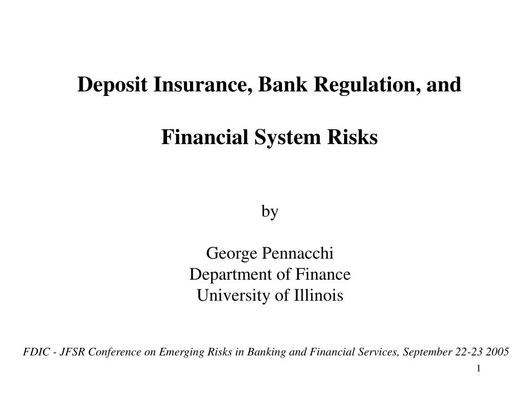Deposit Insurance, Bank Regulation, and Financial System Risks