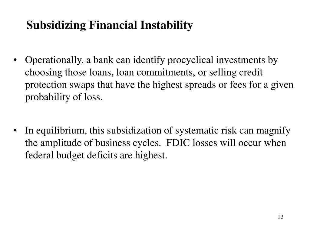 Subsidizing Financial Instability