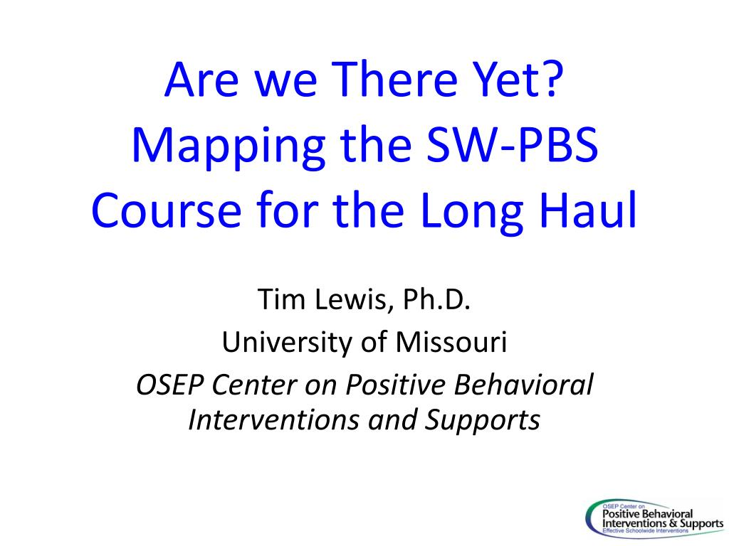 Are we There Yet? Mapping the SW-PBS Course for the Long Haul