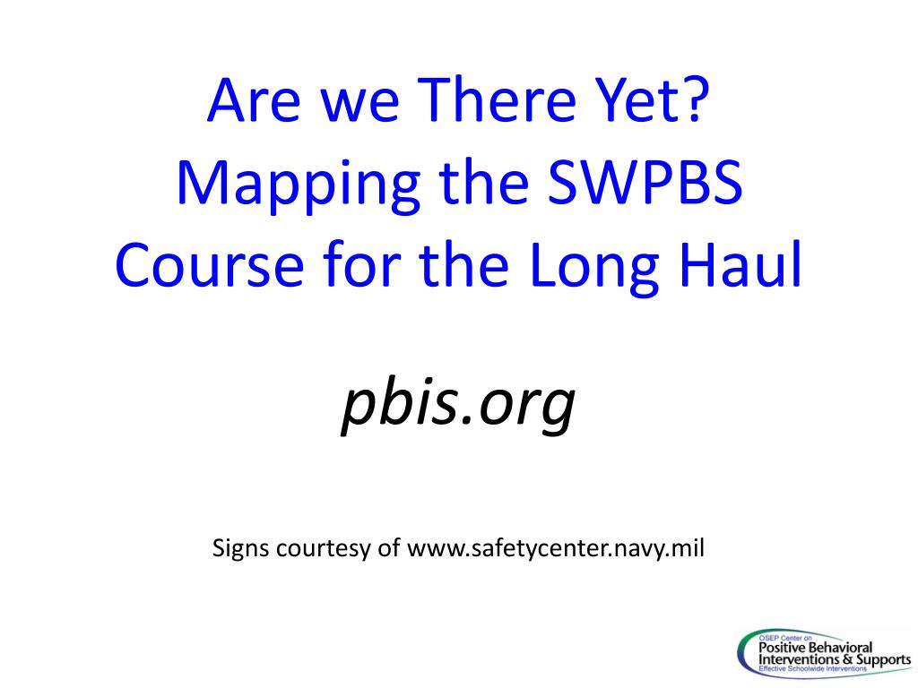 Are we There Yet? Mapping the SWPBS Course for the Long Haul