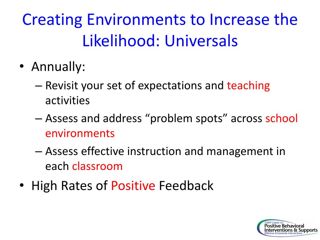 Creating Environments to Increase the Likelihood: