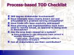 process based tod checklist