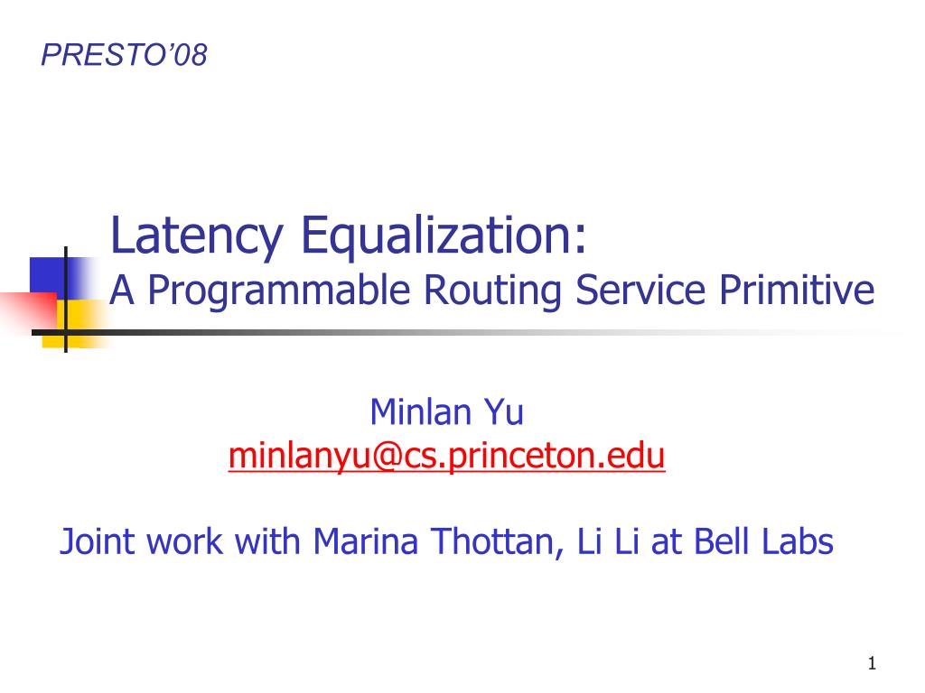 latency equalization a programmable routing service primitive l.