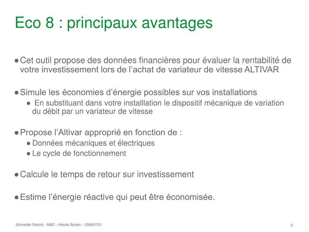 Eco 8 : principaux avantages