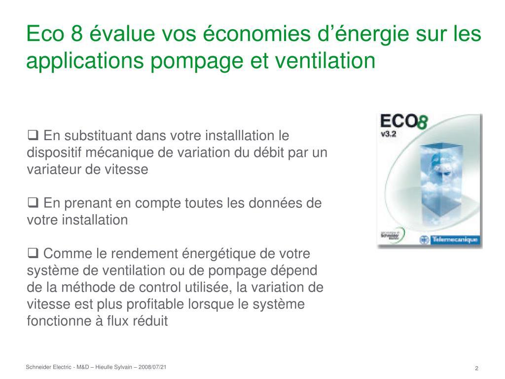 Eco 8 évalue vos économies d'énergie sur les applications pompage et ventilation