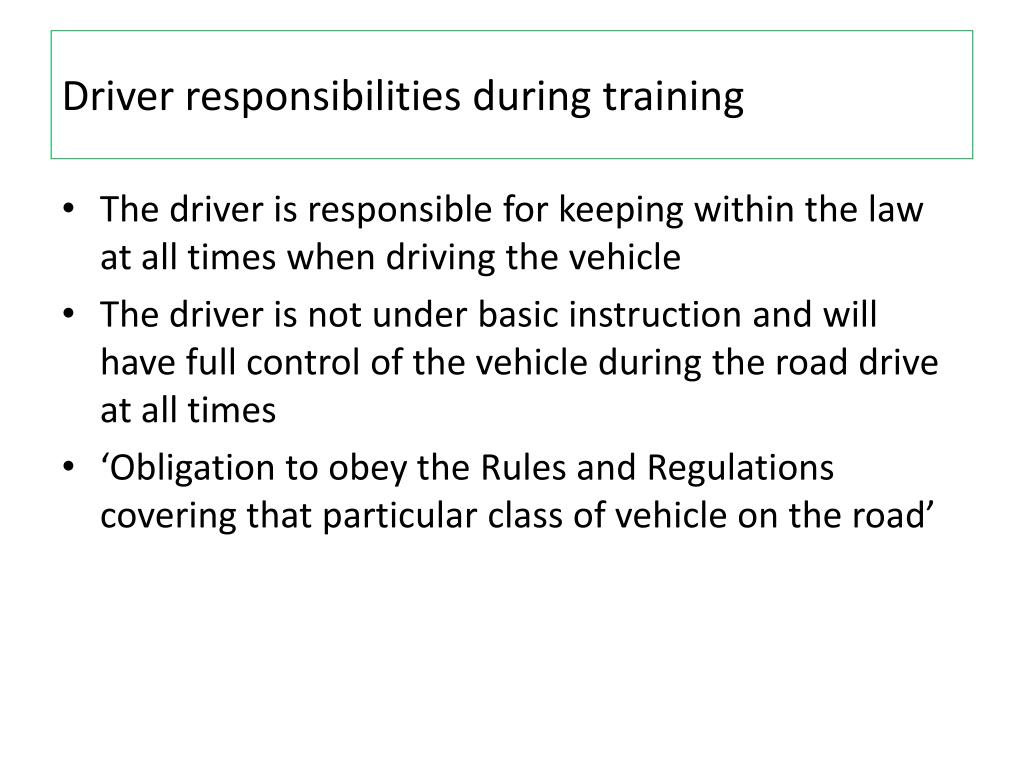 Driver responsibilities during training