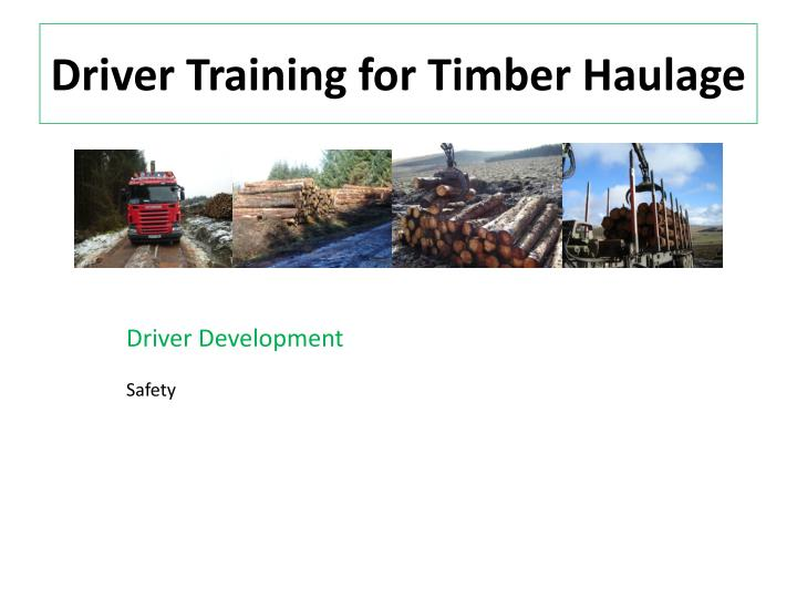 Driver training for timber haulage