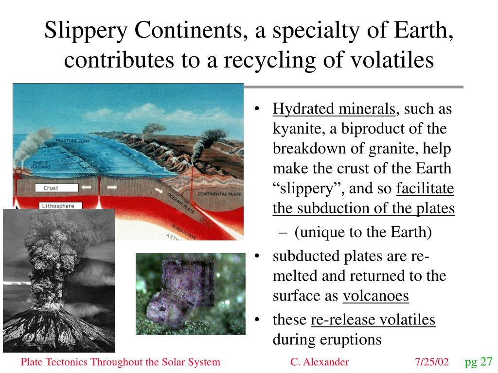 Slippery Continents, a specialty of Earth, contributes to a recycling of volatiles