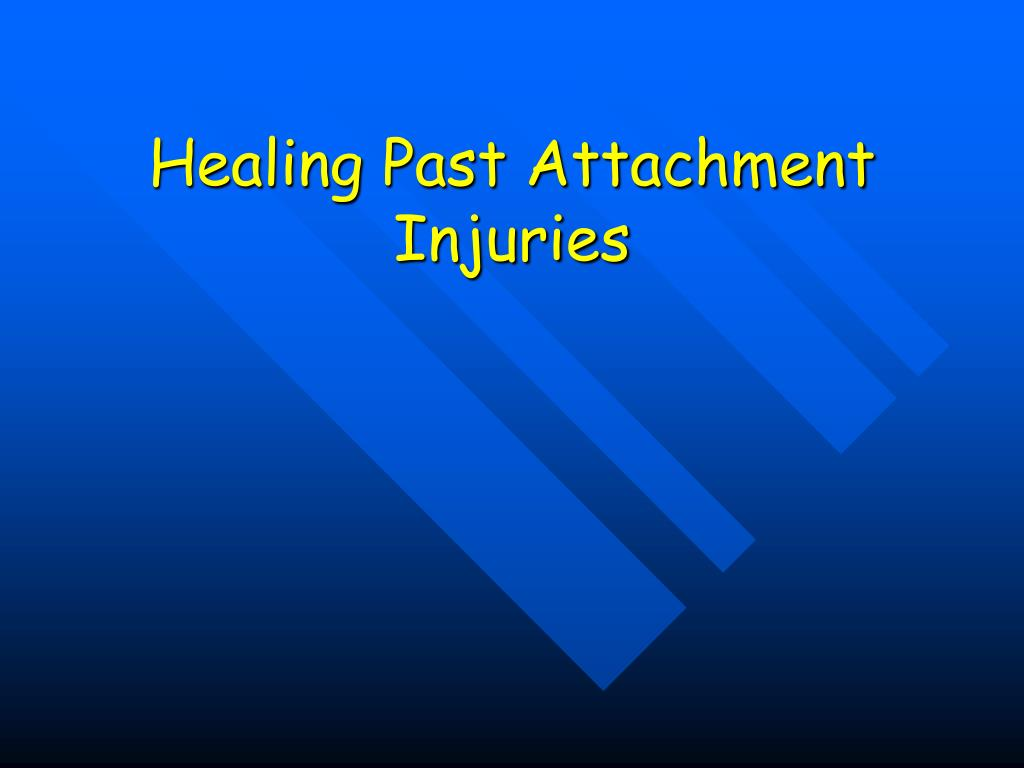 Healing Past Attachment Injuries