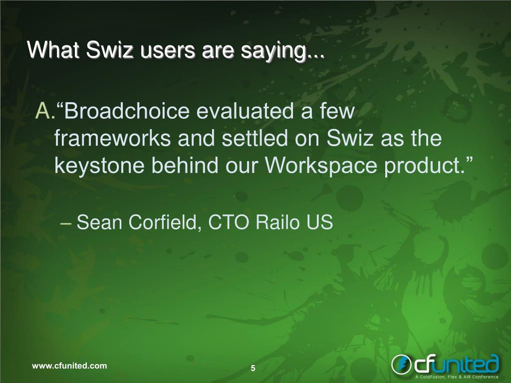 What Swiz users are saying...