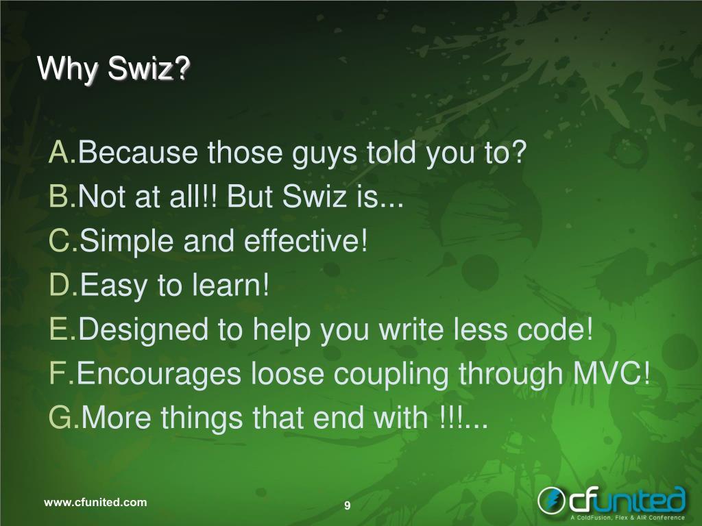 Why Swiz?