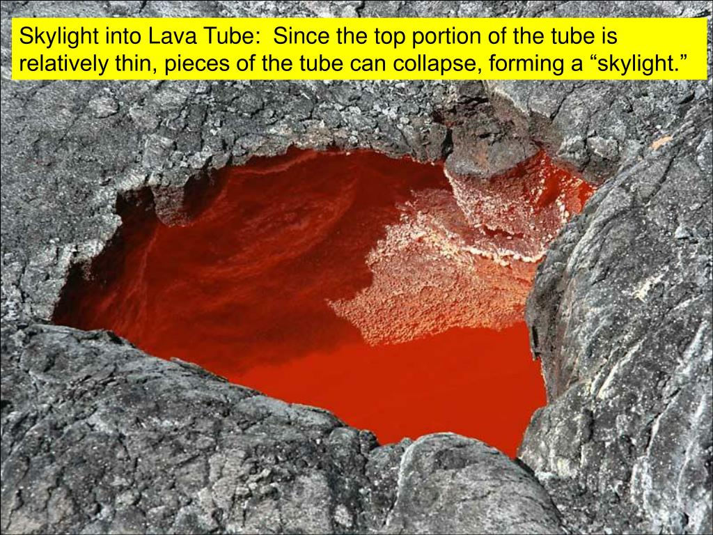 "Skylight into Lava Tube:  Since the top portion of the tube is relatively thin, pieces of the tube can collapse, forming a ""skylight."""