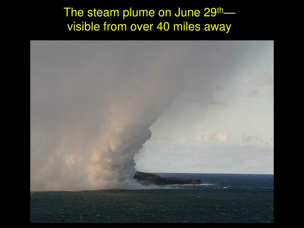 The steam plume on June 29