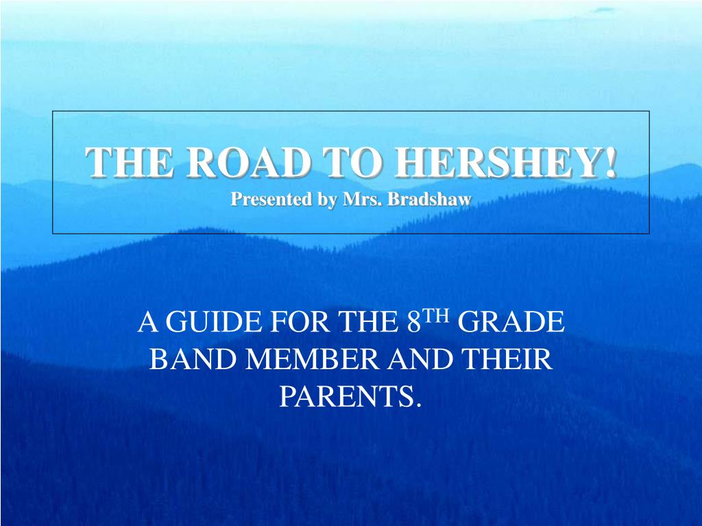 the road to hershey presented by mrs bradshaw l.