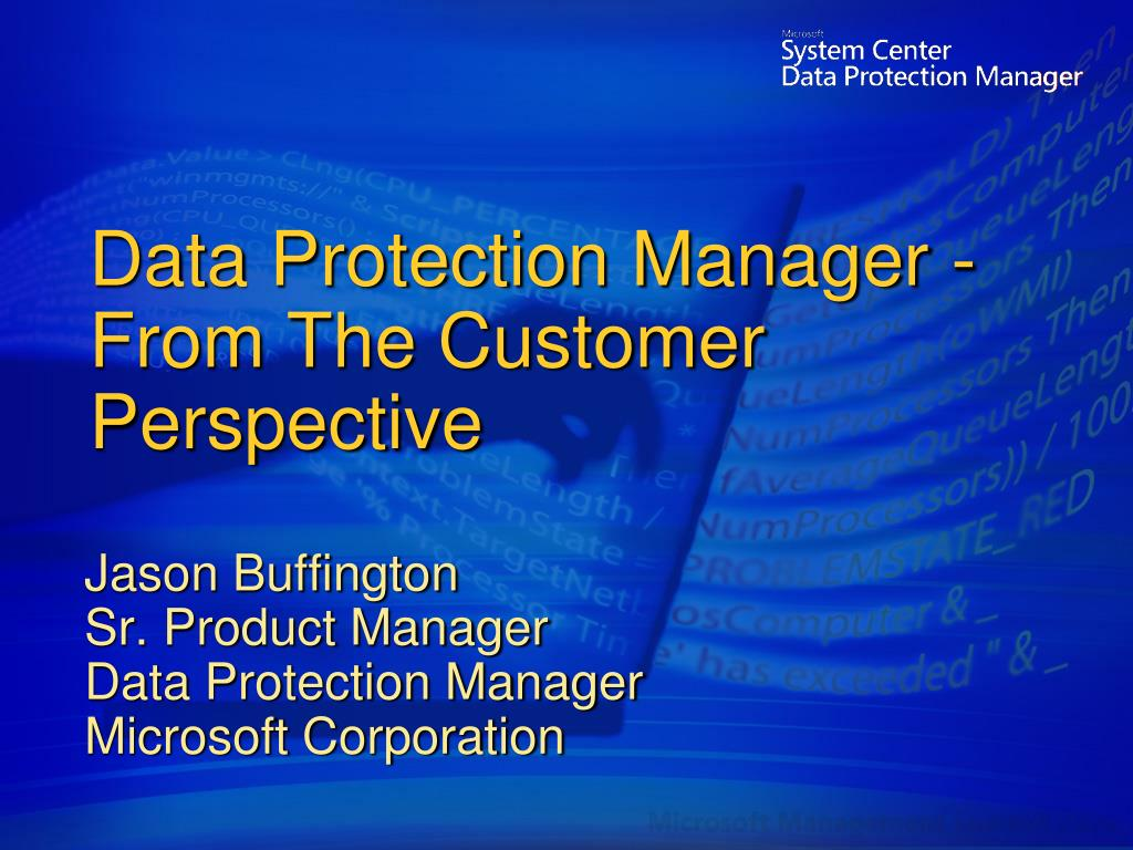 data protection manager from the customer perspective l.