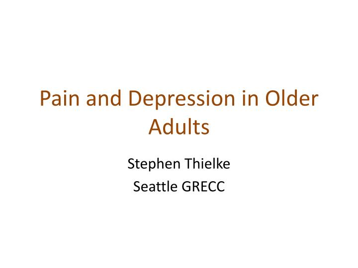 Pain and depression in older adults